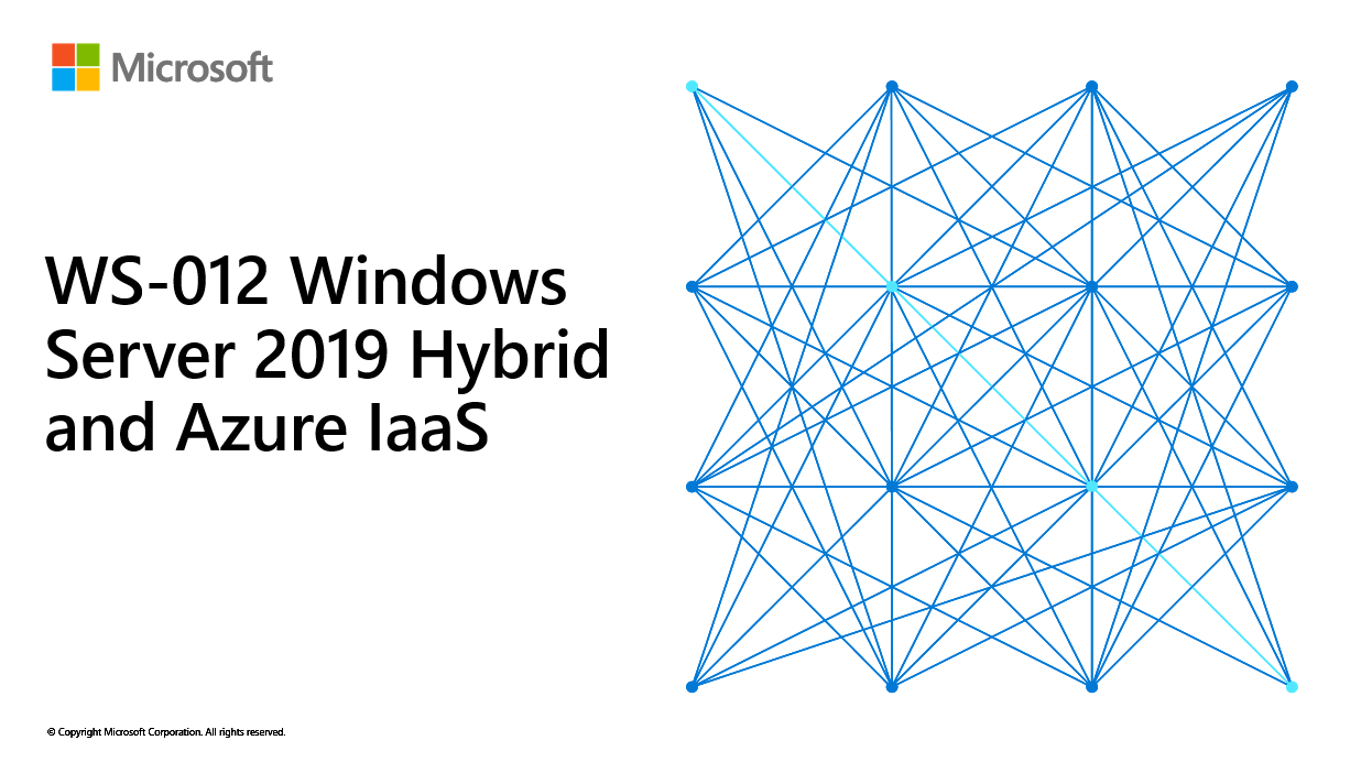 WS-012 – Windows Server 2019 Hybrid and Azure IaaS